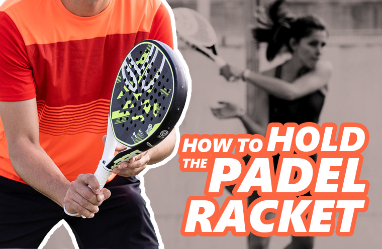 How to hold the padel racket