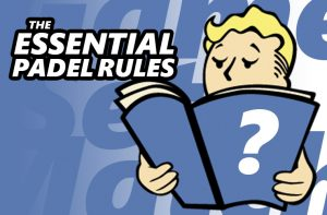 The essential padel rules